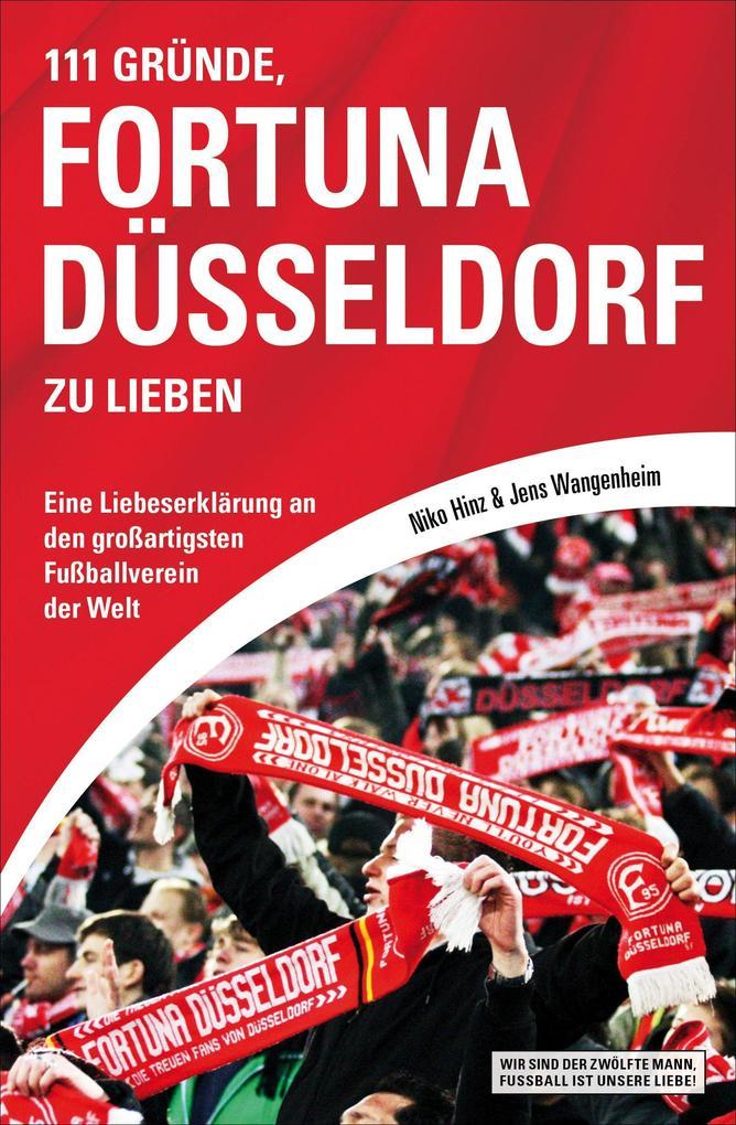 111 Gründe, Fortuna Düsseldorf zu lieben als eBook Download von Niko Hinz, Jens Wangenheim