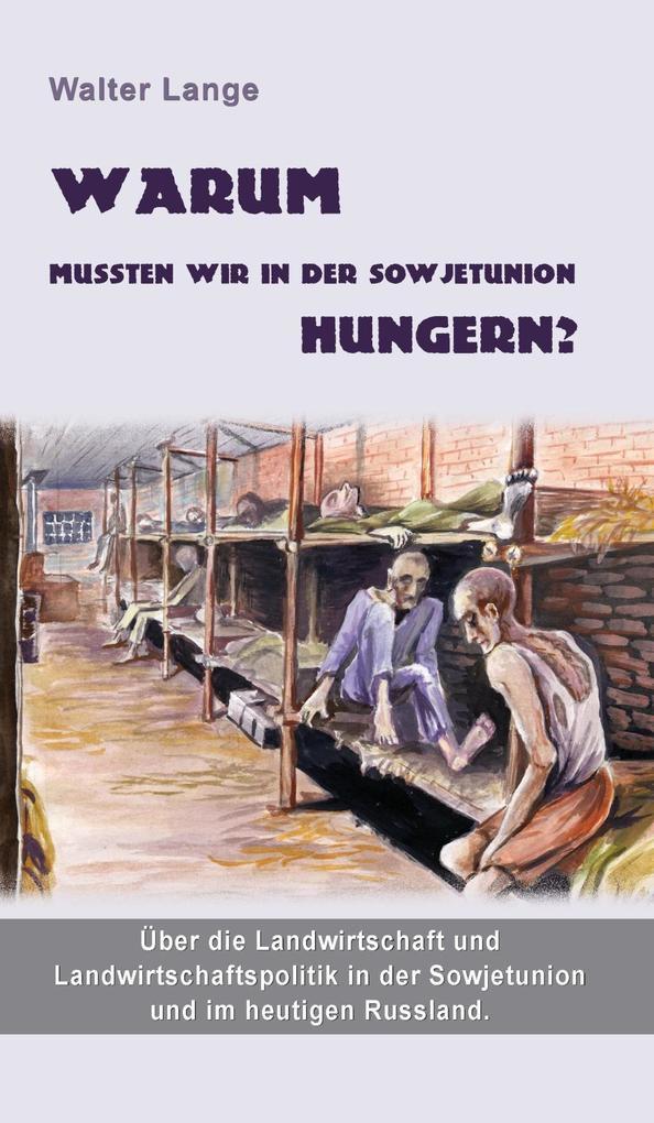 Warum mussten wir in der Sowjetunion hungern? a...