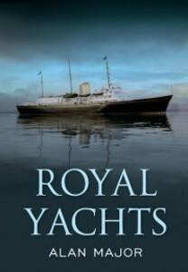 Royal Yachts als eBook Download von Alan Major