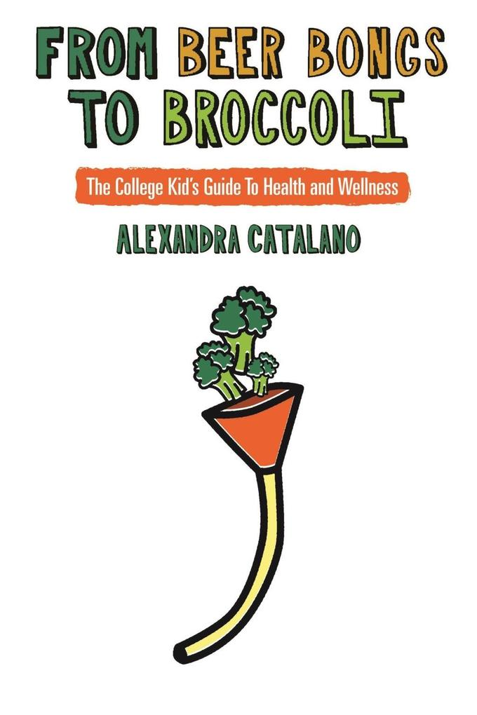 From Beer Bongs to Broccoli als eBook Download ...