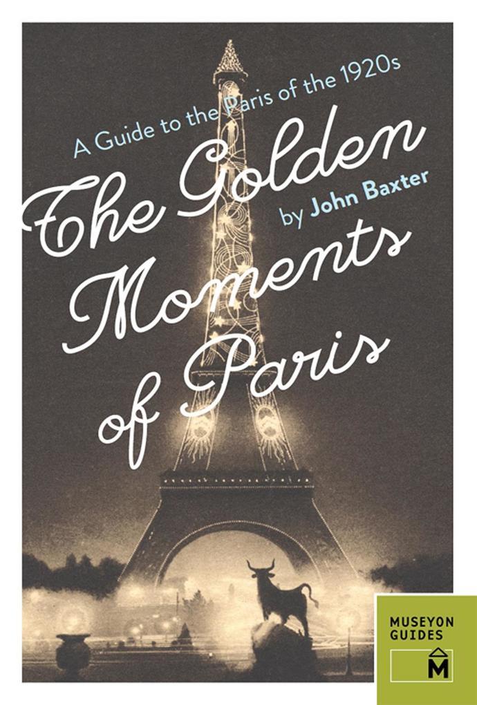 The Golden Moments of Paris als eBook Download ...