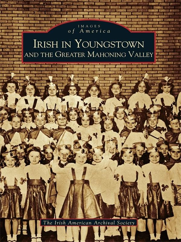 Irish in Youngstown and the Greater Mahoning Va...