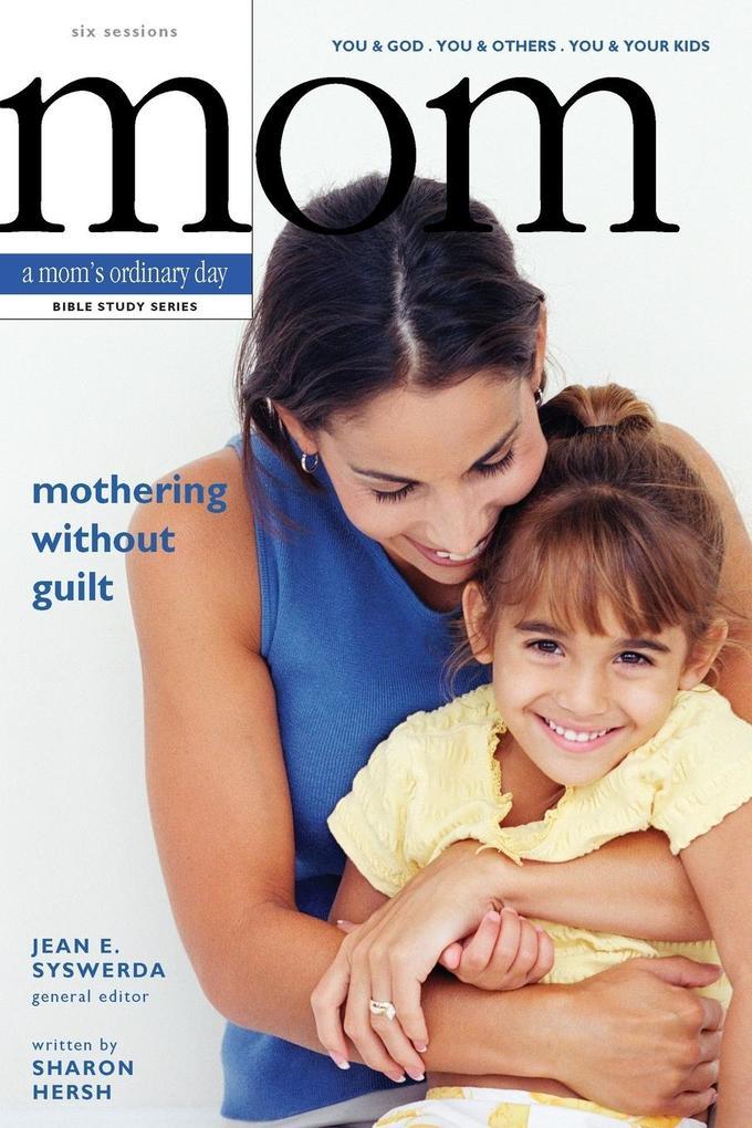 Mothering Without Guilt als Taschenbuch