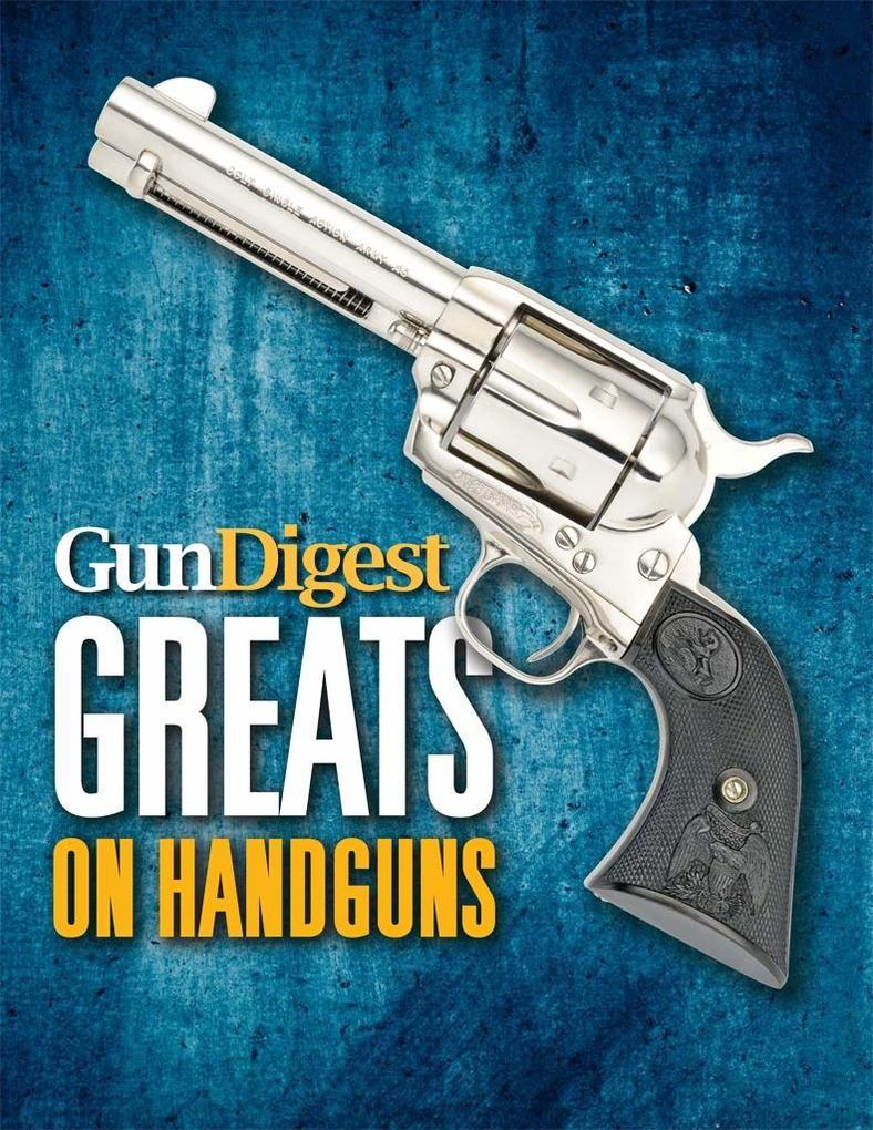 Gun Digest Greats on Handguns als eBook Downloa...