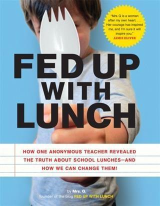 Fed Up with Lunch: The School Lunch Project als...