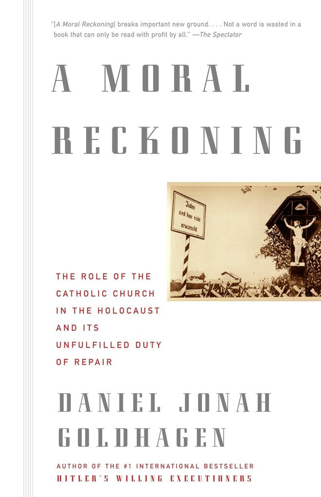 A Moral Reckoning: The Role of the Church in the Holocaust and Its Unfulfilled Duty of Repair als Taschenbuch