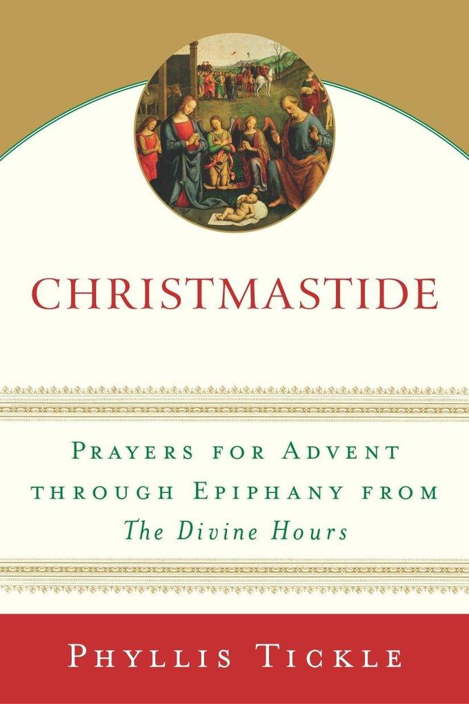 Christmastide: Prayers for Advent Through Epiphany from the Divine Hours als Taschenbuch