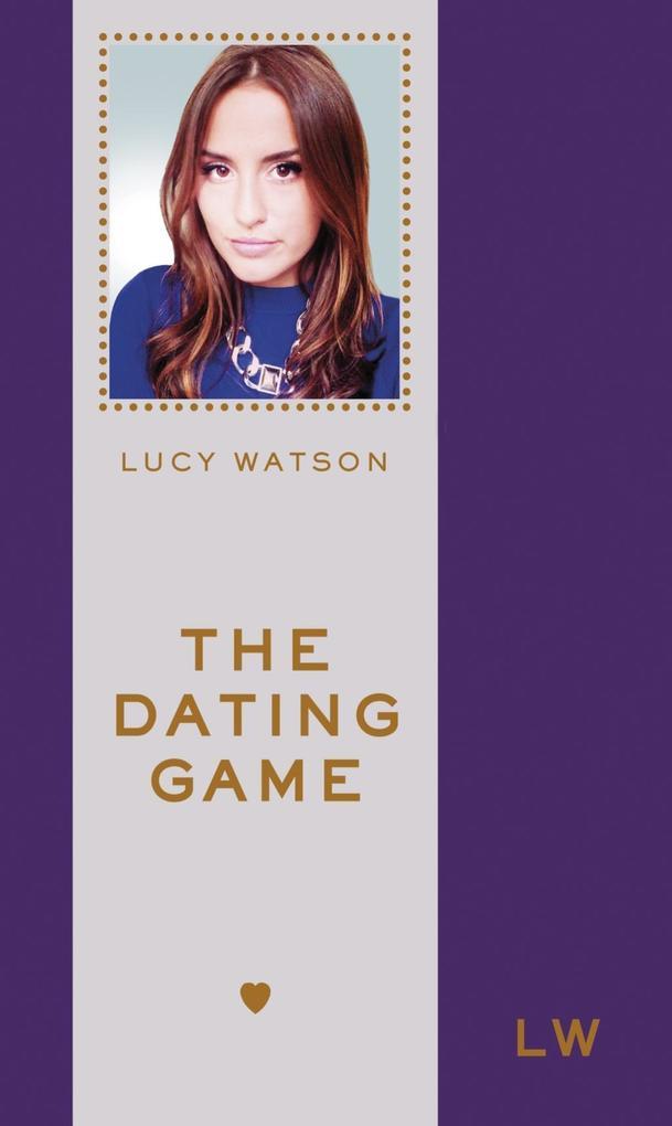 The Dating Game als eBook Download von Lucy Watson