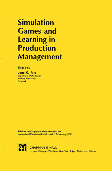 Simulation Games and Learning in Production Management als Buch