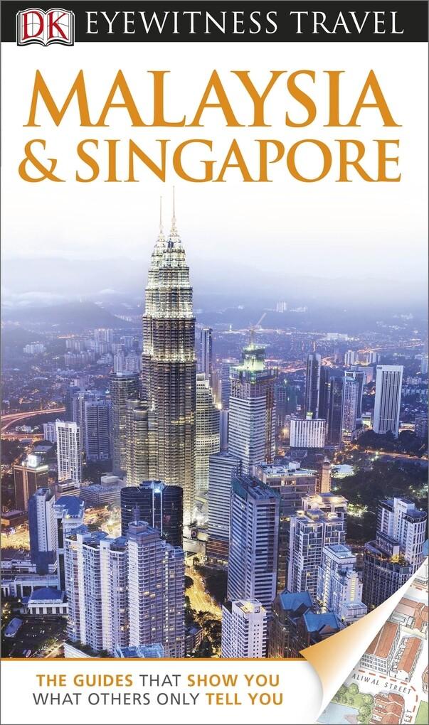 DK Eyewitness Travel Guide: Malaysia & Singapor...