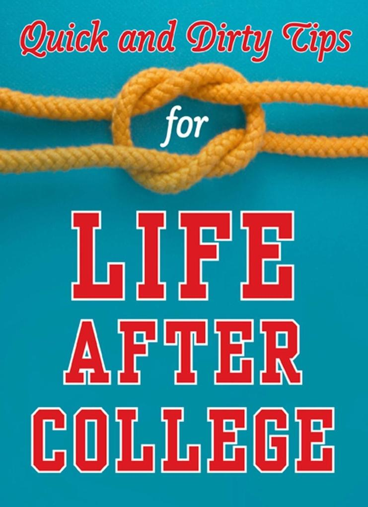 Quick and Dirty Tips for Life After College als...