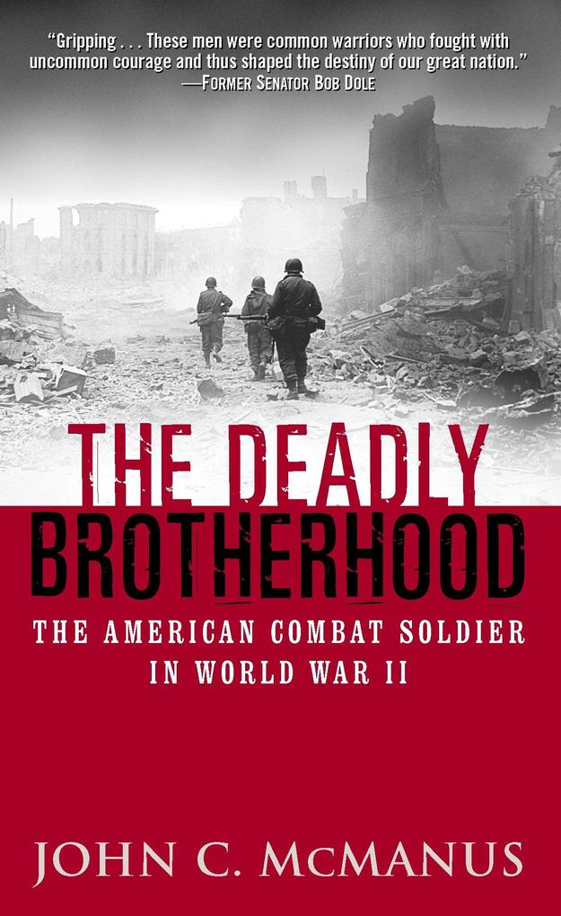 The Deadly Brotherhood: The American Combat Soldier in World War II als Taschenbuch