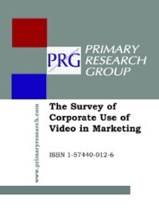The Survey of Corporate Use of Video in Marketi...