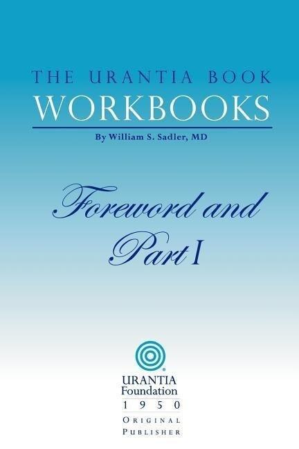 The Urantia Book Workbooks: Volume I - Foreword and Part I als Taschenbuch