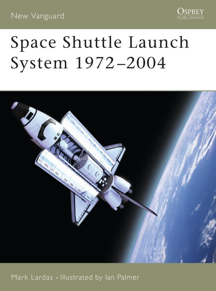Space Shuttle Launch System 1972-2004 als eBook...