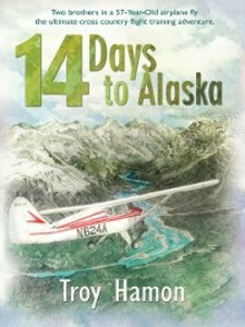 14 Days to Alaska als eBook Download von Troy H...
