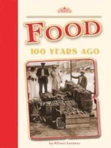 Food 100 Years Ago als eBook Download von Allis...