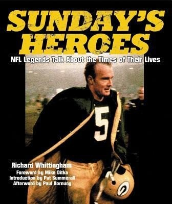 Sunday's Heroes: NFL Legends Talk about the Times of Their Lives als Buch