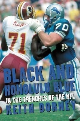 Black and Honolulu Blue: In the Trenches of the NFL als Buch