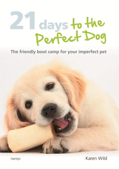 21 Days To The Perfect Dog als eBook Download v...