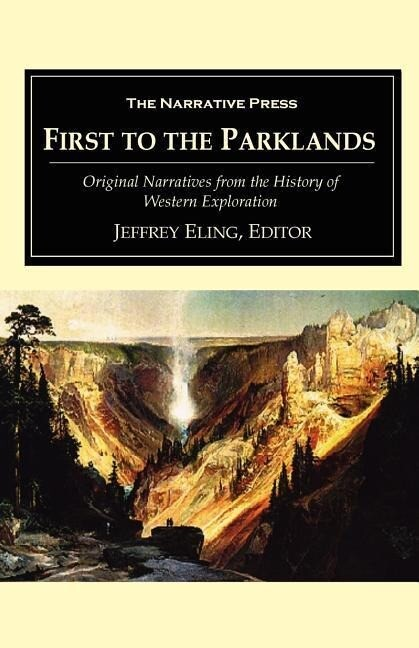 First to the Parklands: Original Narratives from the History of Western Exploration als Taschenbuch