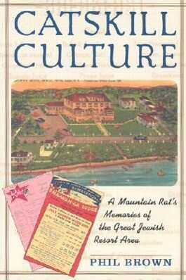 Catskill Culture: A Mountain Rat's Memories of the Great Jewish Resort Area als Taschenbuch