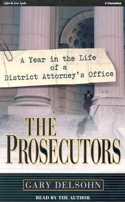 The Prosecutors: A Year in the Life of a District Attorney's Office als Hörbuch