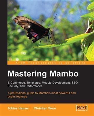 Mastering Mambo: E-Commerce, Templates, Module ...
