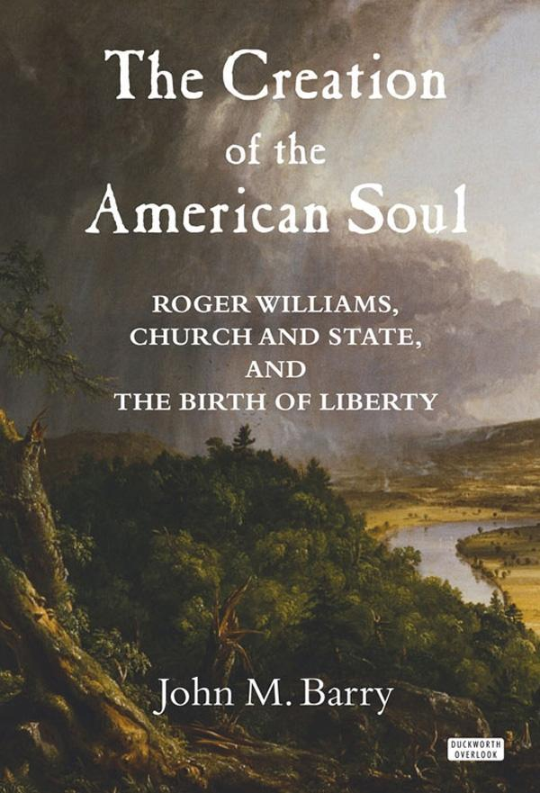 The Creation of the American Soul: Roger Willia...