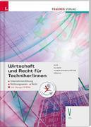 Wirtschaft und Recht für Techniker/innen 5 HTL inkl. Übungs-CD-ROM