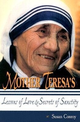 Mother Teresa's Lessons of Love & Secrets of Sanctity als Taschenbuch