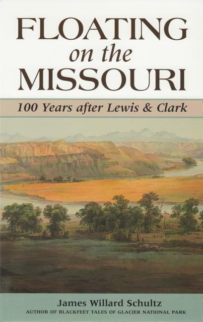 Floating on the Missouri: 100 Years After Lewis & Clark als Taschenbuch