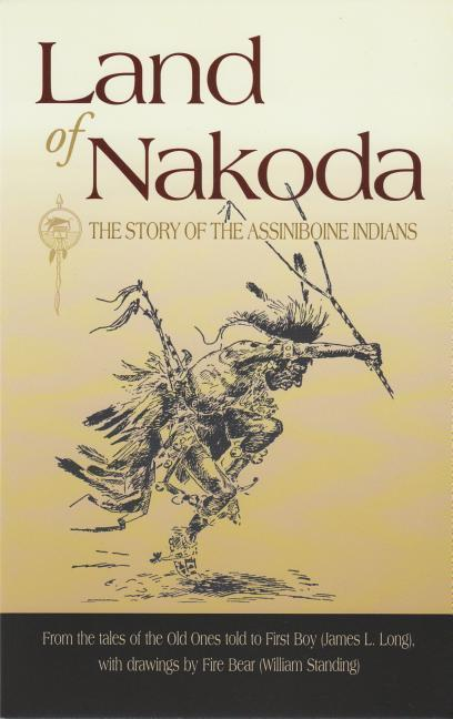Land of Nakoda: The Story of the Assiniboine Indians als Taschenbuch