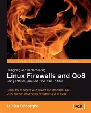 Designing and Implementing Linux Firewalls and ...