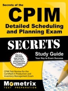 Secrets of the CPIM Detailed Scheduling and Pla...