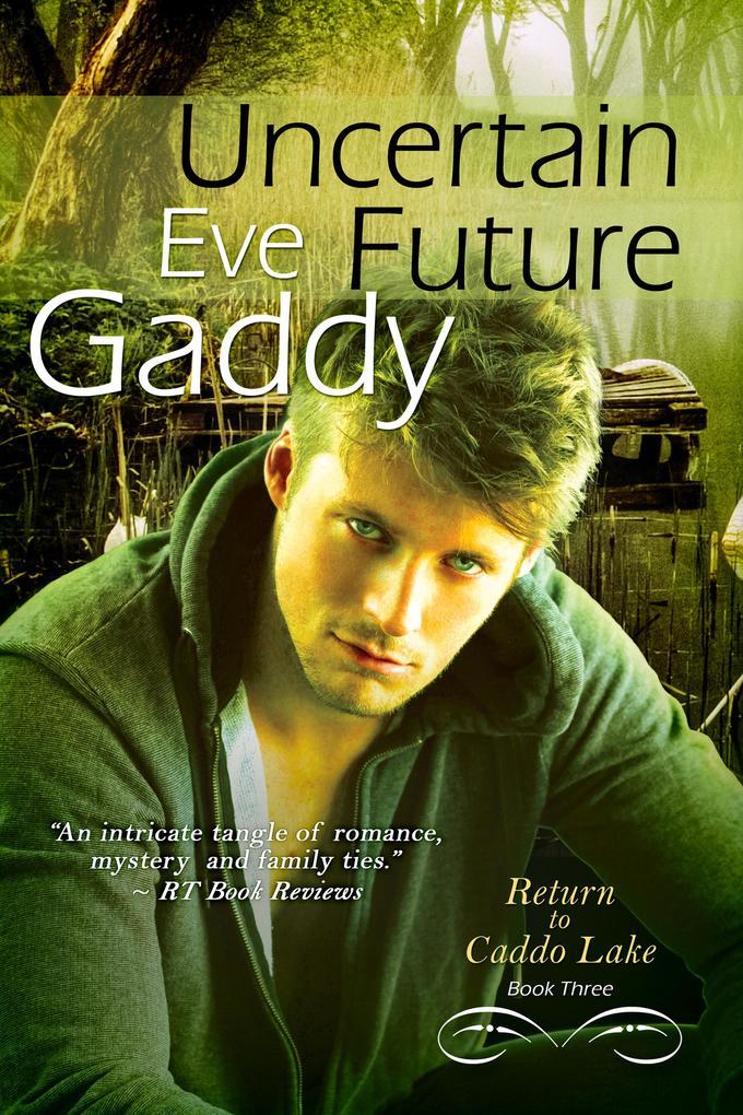 Uncertain Future als eBook Download von Eve Gaddy