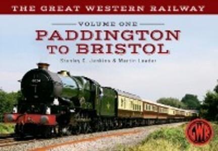Great Western Railway Volume One Paddington to ...