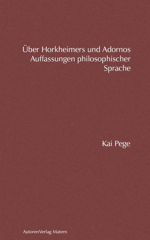 Über Horkheimers und Adornos Auffassungen philosophischer Sprache als eBook