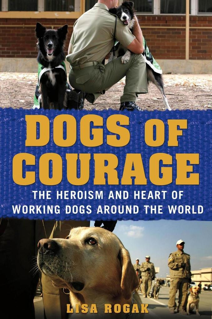 Dogs of Courage als eBook Download von Lisa Rogak
