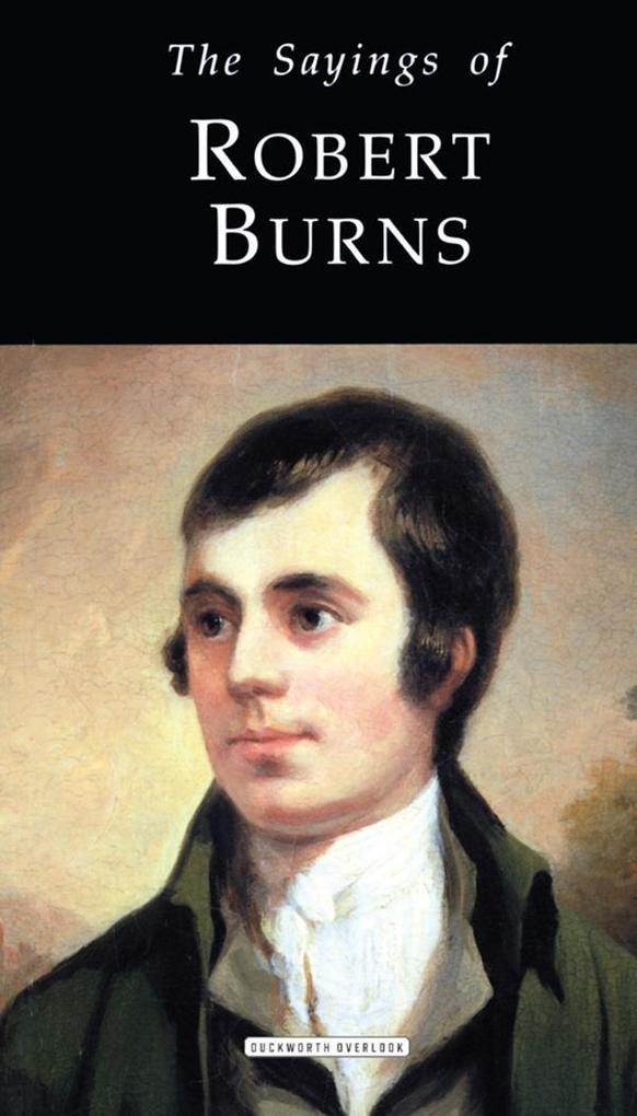 The Sayings of Robert Burns als eBook Download ...