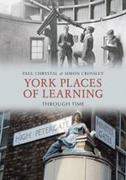York Places of Learning Through Time