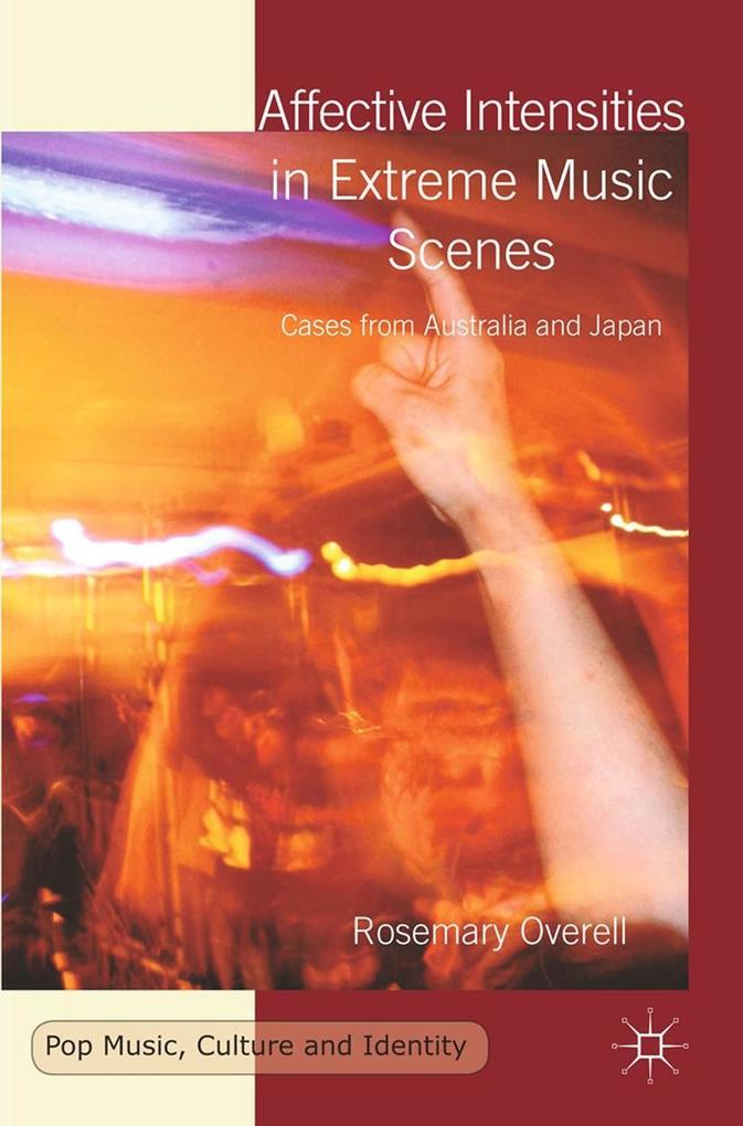 Affective Intensities in Extreme Music Scenes a...