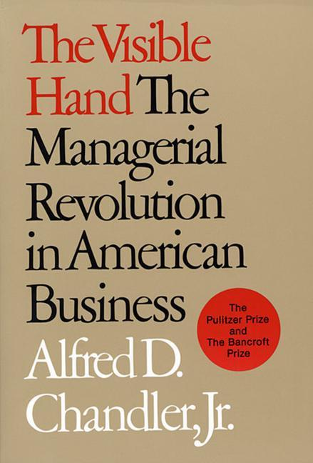 The Visible Hand: The Managerial Revolution in American Business als Taschenbuch