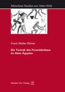 Die Technik des Pyramidenbaus im Alten Ägypten. (Münchner Studien zur Alten Welt, Band 4)