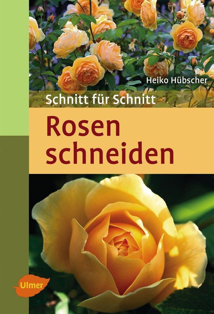 Rosen schneiden als eBook Download von Heiko Hü...