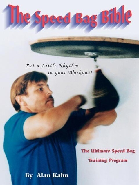 The Speed Bag Bible: The Ultimate Speed Bag Training Program als Taschenbuch
