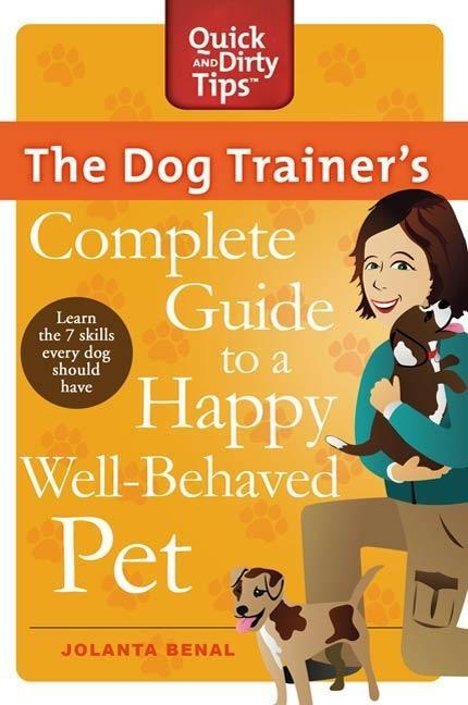 The Dog Trainer´s Complete Guide to a Happy, We...