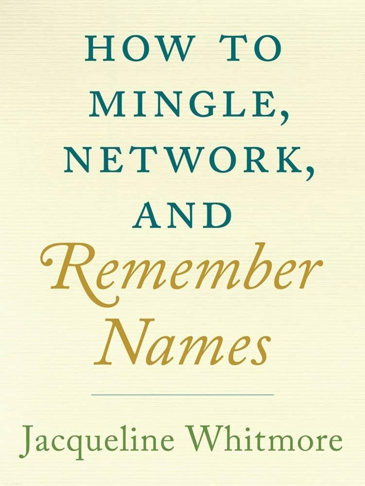 How to Mingle, Network, and Remember Names als ...