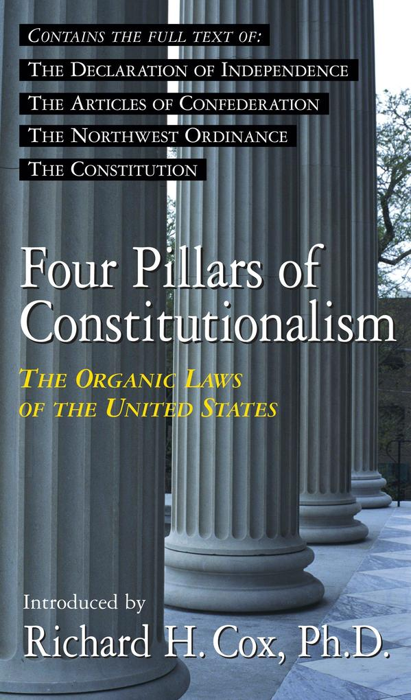 Four Pillars of Constitutionalism: The Organic Laws of the United States als Taschenbuch