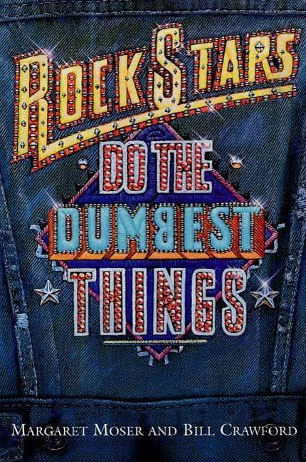Rock Stars Do The Dumbest Things als eBook Down...